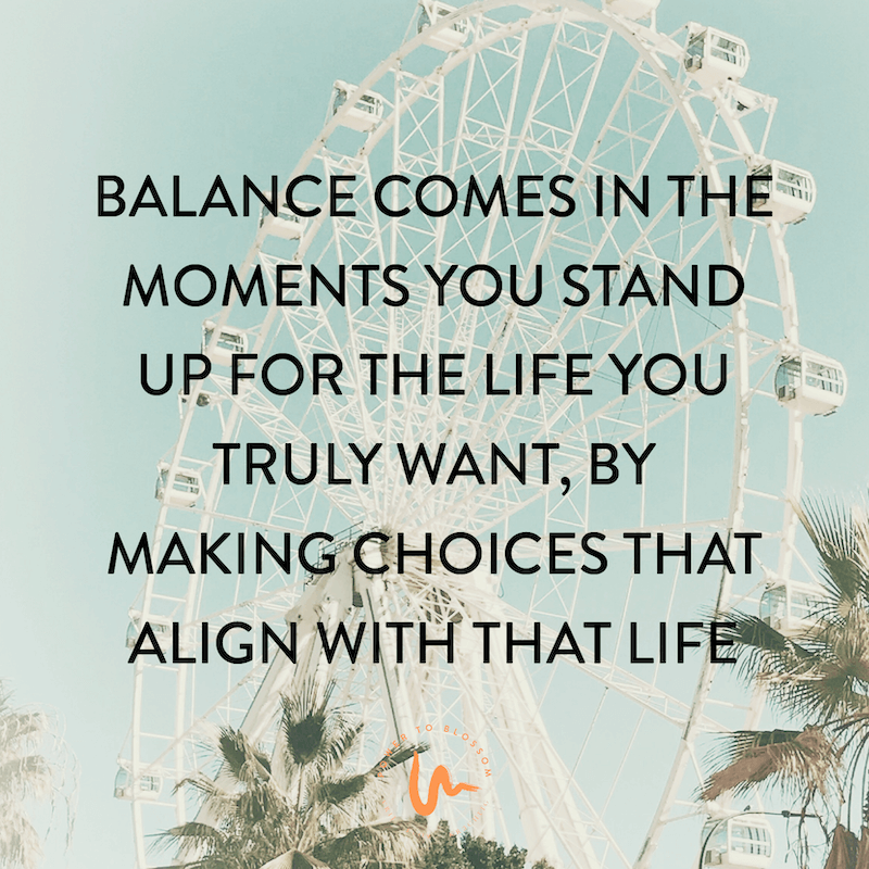 BALANCE COMES IN THE MOMENT=Power to Blossom
